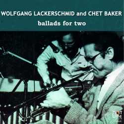 Ballads for Two W/ Wolfgang Lackerschmid