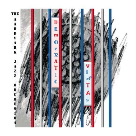 Democratic Vistas W/ Aardvark Jazz Orchestra