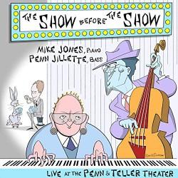 The Show Before the Show W/ Penn Jillette