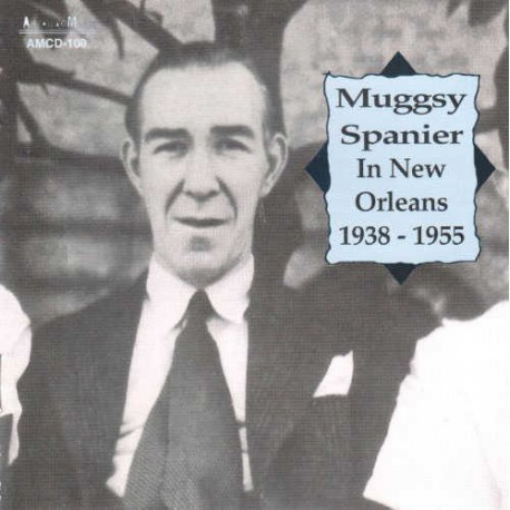 Muggsy Spanier in New Orleans 1938 - 1955