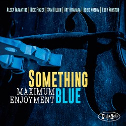 Something Blue: Maximum Enjoyment