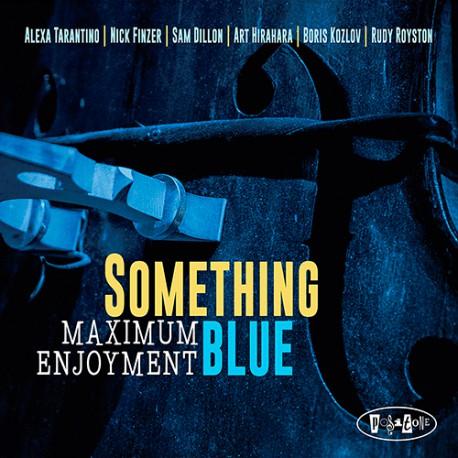 Something Blue: Maximum Enjoyment