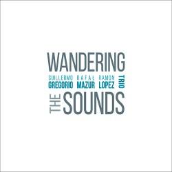 Wandering The Sounds W/ Rafal Mazur & Ramon Lopez
