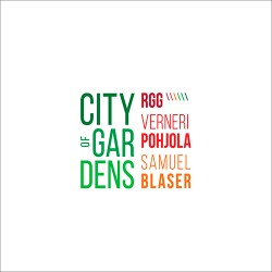 City Of Gardens W/ V. Pohjola & S. Blaser