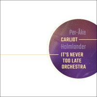 Carliot - It´s Never Too Late Orchestra