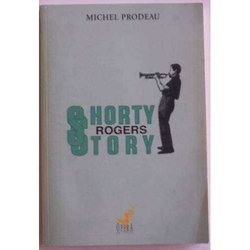 Shorty Rogers Story
