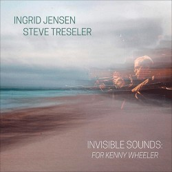 Invisible Sounds: For Kenny Wheeler W/ Steve Tresl