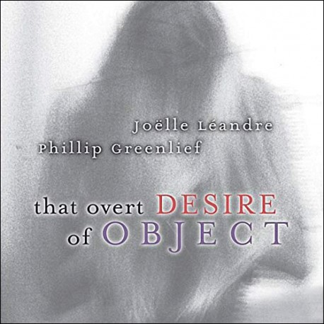 That Overt Desire Of Object W/ P. Greenlief