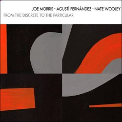 From The Discrete To The Particular W/ Nate Wooley