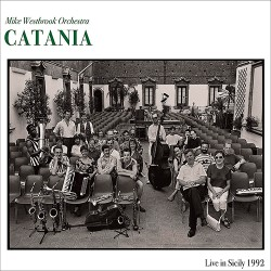 Mike Westbrook Orchestra: Catania
