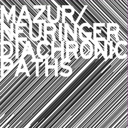 Diachronic Paths W/ Keir Neuringer