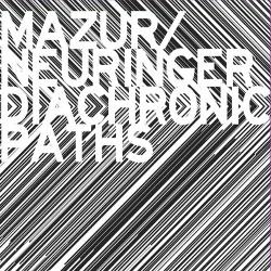 Diachronic Paths W/ Keir Neuringer