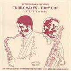 Tubby Hayes - Tony Coe: Jazz Tete a Tete