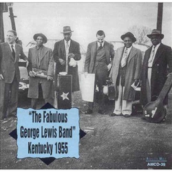The Fabulous George Lewis Band, Kentucky 1955