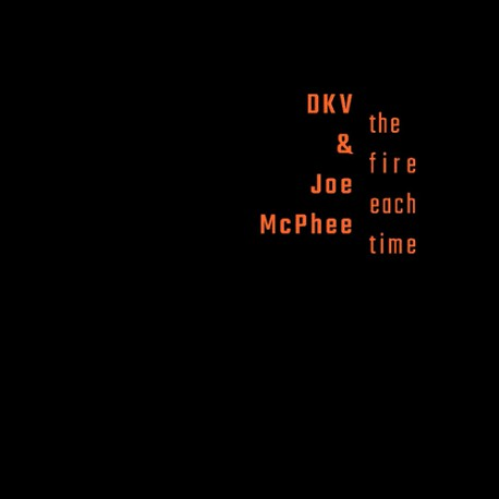 The Fire Each Time W/ Joe Mcphee