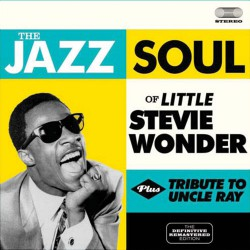 The Jazz Soul of Little Stevie + Tribute to Uncle