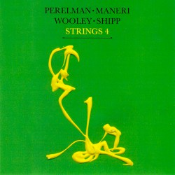 Strings 4: Perelman - Maneri - Wooley - Shipp