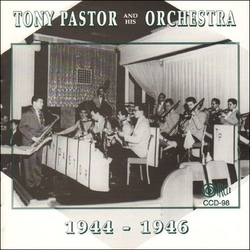 Tony Pastor and His Orchestra 1944 - 1946