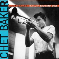 Let´s Get Lost: The Best of Chet Baker Sings
