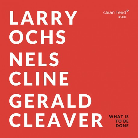 What Is to Be Done W/ Nels Cline & G. Cleaver