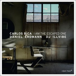 I Am the Escapade One W/Daniel Erdmann, DJ Illvibe