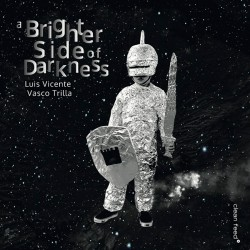 A Brighter Side of Darkness W/ Vasco Trilla