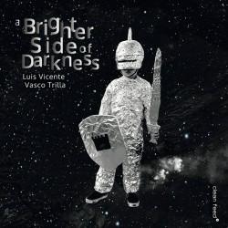 A Brighter Side of Darkness W/ Vasco Trilla