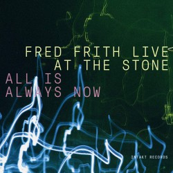 Live At The Stone - All Is Always Now