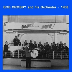 Bob Crosby and His Orchestra - 1938