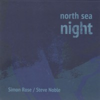 North Sea Night W/ Simon Rose