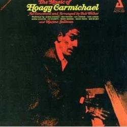 The Music of Hoagy Carmichael