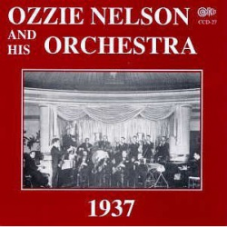 Ozzie Nelson and His Orchestra 1937