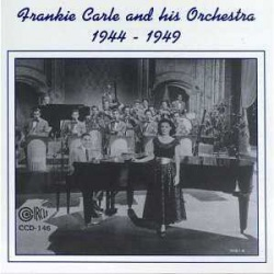 Frankie Carle and His Orchestra 1944 - 1949
