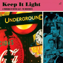Keep It Light: Panorama of UK Jazz: The Modernists