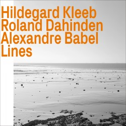 Lines W/ R. Dahinden & A. Babel