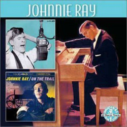 Johnnie Ray + on the Trail
