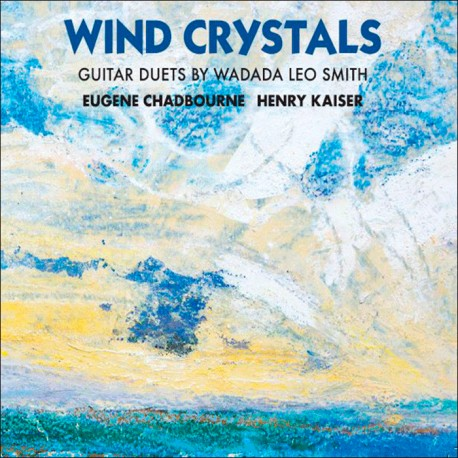 Wind Crystals: Guitar Duets By Wadada Leo Smith W/