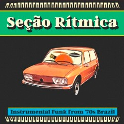 Seçao Ritmica: Instrumental Funk from 70´s Brazil