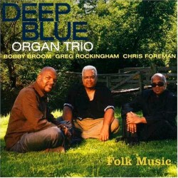 Deep Blue Organ Trio: Folk Music