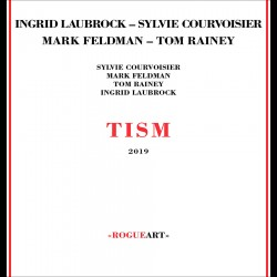 Tism W/ Mark Feldman,Tom Rainey,Sylvie Courvoisier