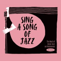 Sing A Song of Jazz: The Best of Vocal Jazz