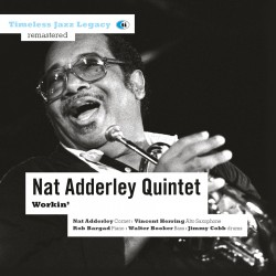 Workin` - Nat Adderley Quintet