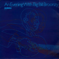 An Evening with Big Bill Broonzy 180 Gram