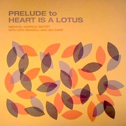 Prelude to Heart Is a Lotus with Ian Carr
