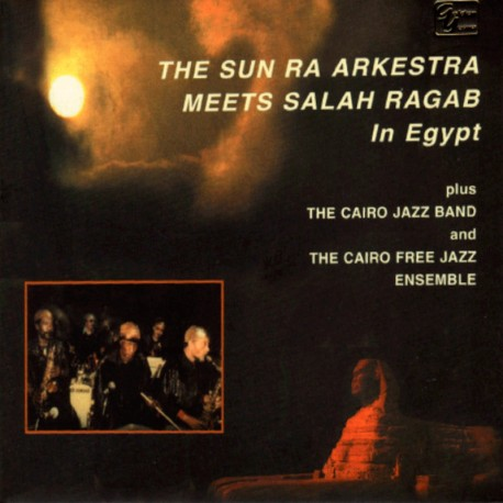 Arkestra Meets Salah Ragab in Egypt
