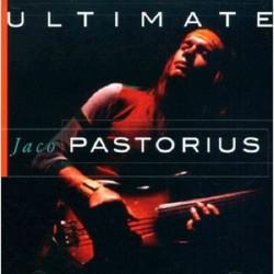 Ultimate Jaco Pastorius