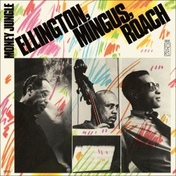 Money Jungle W/ Charles Mingus & Max Roach