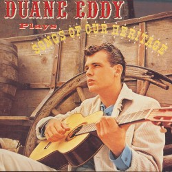 Duane Eddy Plays Songs of Our Heritage