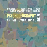 Psychogeography: An Improvisational Derive