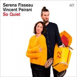 So Quiet w/Serena Fisseau